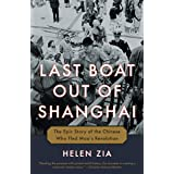 Last Boat Out of Shanghai: The Epic Story of the Chinese Who Fled Mao's Revolution