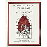 50 Christmas Carols for All Harps: Each Arranged for Beginning and Advanced Harpers (Sylvia Woods Multi-Level Harp Book Serie