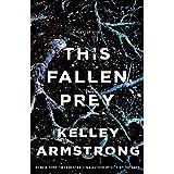 This Fallen Prey: A Rockton Novel: 3