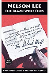 Nelson Lee: The Black Wolf Files: A Collection of 17 Classic Tales (Great Detectives & Master Criminals Book 7) Kindle Edition