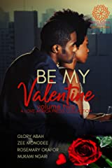 Be My Valentine: Volume Two (Valentine Anthologies Book 2) Kindle Edition