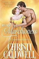 My Fair Marchioness (Scandalous Affairs Book 3) Kindle Edition