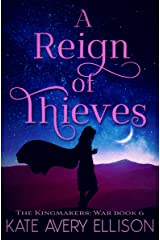 A Reign of Thieves (The Kingmakers' War Book 7) Kindle Edition
