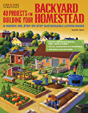 40 Projects for Building Your Backyard Homestead: A Hands-On, Step-By-Step Sustainable-Living Guide (English Edition)