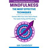 Mindfulness: The Most Effective Techniques: Connect With Your Inner Self To Reach Your Goals Easily and Peacefully (Down-to-E