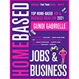 Top Home-Based Job & Business Ideas for 2021!: Best Places to Find Work at Home Jobs grouped by Interests & Hobbies - Basic t