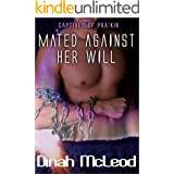 Mated Against Her Will (Captives of Pra'kir Book 2)
