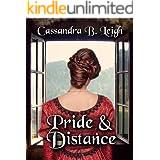 Pride & Distance: A Pride and Prejudice Variation
