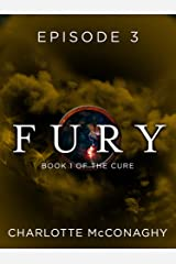 Fury: Episode 3 (Book One of The Cure) Kindle Edition