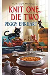 Knit One, Die Two (A Knit & Nibble Mystery Book 3) Kindle Edition