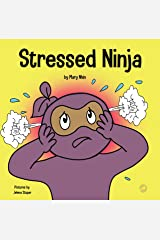 Stressed Ninja: A Children's Book About Coping with Stress and Anxiety (Ninja Life Hacks 30) Kindle Edition