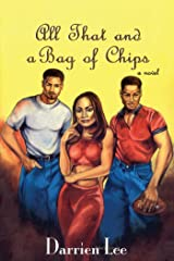 All That and a Bag of Chips Kindle Edition