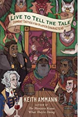 Live to Tell the Tale: Combat Tactics for Player Characters (The Monsters Know What They're Doing Book 2) Kindle Edition