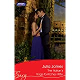 The Italian's Rags-To-Riches Wife (Bedded by Blackmail Book 22)