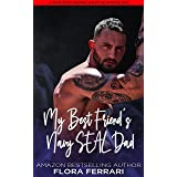 My Best Friend's Navy SEAL Dad: A Steamy Standalone Instalove Romance (A Man Who Knows What He Wants Book 239)