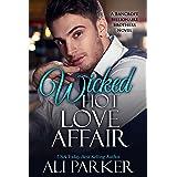 Wicked Hot Love Affair: A Bancroft Billionaire Brothers Novel