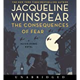 The Consequences of Fear CD: A Maisie Dobbs Novel: 16