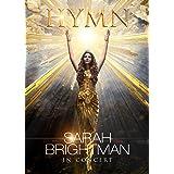 サラ・ブライトマン イン・コンサート HYMN~神に選ばれし麗しの歌声 Blu-ray