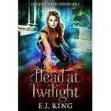 Dead at Twilight (Shaded Falls Book 1)