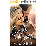 Smoke and Mirrors: A Second Chance, Single Parent Small Town Romance (City Limits: Series of Standalones Book 3)