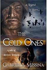 The Cold Ones: A Tale of Ancient Ireland Kindle Edition