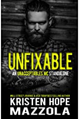 Unfixable: An Unacceptables MC Standalone Romance Kindle Edition