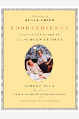 Food And Friends: Recipes And Memories from Simca's Cuisine Paperback