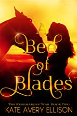 A Bed of Blades (The Kingmakers' War Book 2) Kindle Edition