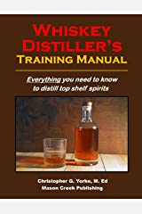 Whiskey Distiller's Training Manual Kindle Edition