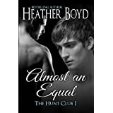 Almost an Equal (The Hunt Club Book 1)