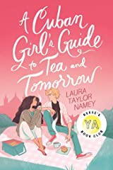 A Cuban Girl's Guide to Tea and Tomorrow Kindle Edition