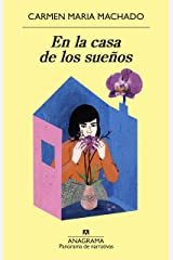 En la casa de los sueños (Panorama de narrativas nº 1049) (Spanish Edition) Kindle Edition