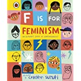 F is for Feminism: An Alphabet Book of Empowerment: An Alphabet Book of Empowerment