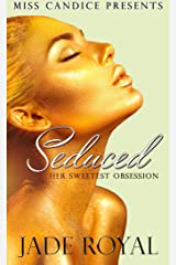 Seduced: Her Sweetest Obsession Kindle Edition