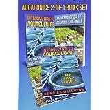 Aquaponics 2-1 Book Set: (First Editions) An Introduction To Aquaculture - An Introduction To Aquaponic Gardening
