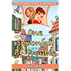 One Spoonful of Trouble (The Mysteries of Bell & Whitehouse Book 1)