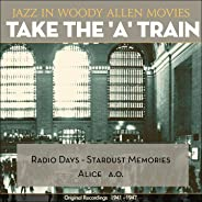 Take the 'A' Train (Jazz in Woody Allen Movies - Original Recordings 1941 - 1947)