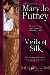 Veils of Silk: Book 3 of the Silk Trilogy Kindle Edition