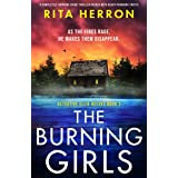 The Burning Girls: A completely gripping crime thriller packed with heart-pounding twists (Detective Ellie Reeves Book 3)