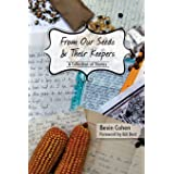 From Our Seeds and Their Keepers: A Collection of Stories