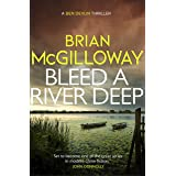 Bleed a River Deep: Buried secrets are unearthed in this gripping crime novel (Ben Devlin)