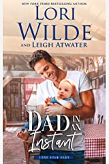 Dad in an Instant (Lone Star Dads Book 1) Kindle Edition