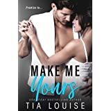 Make Me Yours (Believe in Love Book 2)