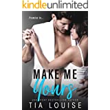 Make Me Yours: A Small Town, Single Dad Romance. (Believe in Love Book 2)