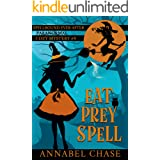 Eat Prey Spell (Spellbound Ever After Paranormal Cozy Mystery Book 9)