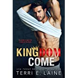 Kingdom Come: A Bad Boy Billionaire Romance (Kingdom Come Duet Book 1)