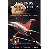Legends of Science Fiction: Volume 2 (THE PULP FICTION COLLECTION) (English Edition)