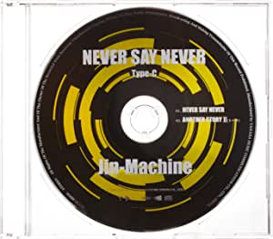 NEVER SAY NEVER 【Type-C】