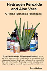 Hydrogen Peroxide and Aloe Vera Plus Other Home Remedies Kindle Edition