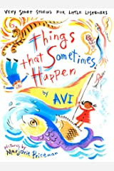 Things That Sometimes Happen: Very Short Stories for Little Listeners Kindle Edition